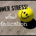 10 façons de réduire le stress sans médicaments