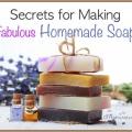 25 secrets pour la fabrication du savon étonnant à la maison