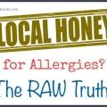 Est-ce que le miel brut locale vraiment aider avec des allergies?