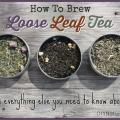 Tout ce que vous devez savoir sur le thé en feuilles