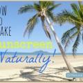 Crème solaire fait maison - il est naturel et ça marche!