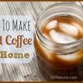 Comment faire breuvage glacé café froid à la maison
