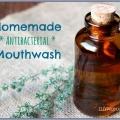 Comment faire de rince-bouche antibactérien naturel &
