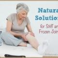 Des solutions naturelles pour les articulations raides et surgelés