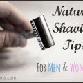 Conseils pour le rasage naturellement: crème, rasoirs et plus